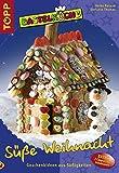Bastelküche: Süße Weihnacht: Geschenkideen aus Süßigkeiten