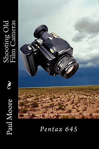 Shooting Old Film Cameras: Pentax 645 (English Edition) Pentax 645