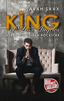 KING of Los Angeles: Verliebt in einen Rockstar (KINGs of Hearts 2) von [Saxx, Sarah]