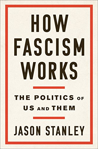 How Fascism Works: The Politics of Us and Them (English Edition) por Jason Stanley