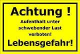 Schild Achtung Aufenthalt unter schwebender Last verboten – Lebensgefahr – 15x20cm, 30x20cm und 45x30cm – Bohrlöcher Aufkleber Hartschaum Aluverbund -S00167C