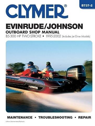 Clymer Evinrude/Johnson: 2-Stroke Outboard Shop Manual : 85-300 1995-2002 (Includes Jet Drive Models) (Clymer Marine Repair) (Clymer Marine Repair Series) by Penton Staff (2003-04-01)