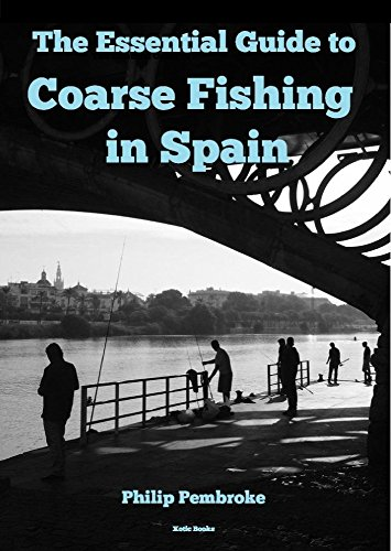 The Essential Guide to Coarse Fishing in Spain (Phil's Fishing Guide Books Book 12) (English Edition) por Philip Pembroke