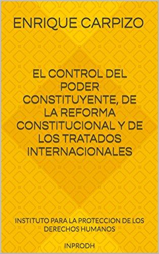 EL CONTROL DEL PODER CONSTITUYENTE, DE LA REFORMA CONSTITUCIONAL Y DE LOS TRATADOS INTERNACIONALES:
