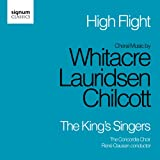 High Flight: Choral Music of Chilcott, Lauridsen and Whitacre (The Kings Singers)