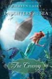 The Crossing (Daughters of the Sea, Book 4) (English Edition)