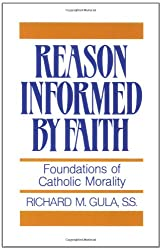 Reason Informed by Faith: Foundations of Catholic Morality: Foundation of Catholic Morality