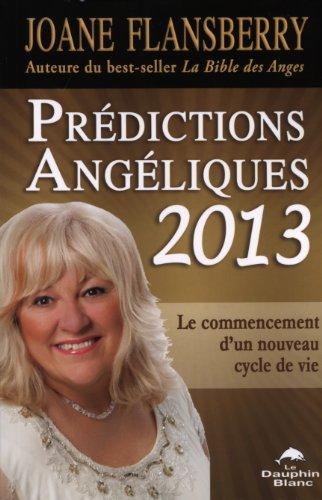 Prédictions Angéliques 2013 - Le commencement d'un nouveau cycle de vie