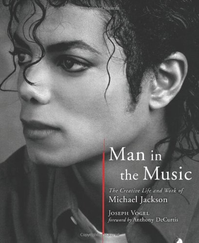 man-in-the-music-the-creative-life-and-work-of-michael-jackson