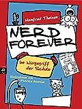 Nerd Forever - Im Würgegriff der Schule (Nerd Forever - Die Serie, Band 1)