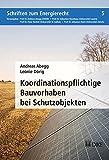 Koordinationspflichtige Bauvorhaben bei Schutzobjekten: Zur Umsetzung von Art. 25a RPG am Beispiel des Zürcher Rechts, mit besonderer Berücksichtigung ... (Schriften zum Energierecht (SzE))