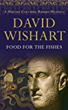 Food for the Fishes (A Marcus Corvinus mystery Book 10)