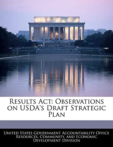 Results ACT: Observations on USDA's Draft Strategic Plan
