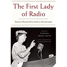 The First Lady of Radio: Eleanor Roosevelt's Historic Broadcasts (2014-10-14)