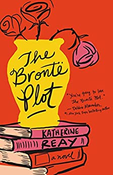 The Brontë Plot di [Reay, Katherine]