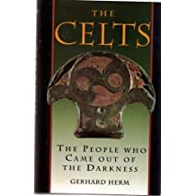 The Celts: The People Who Came Out of the Darkness by Gerhard Herm (1994-06-01)