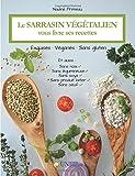 Le sarrasin végétalien vous livre ses recettes: Exquises, véganes et sans gluten