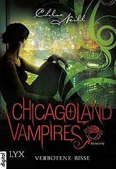 Chicagoland Vampires - Verbotene Bisse (Chicagoland-Vampires-Reihe 2)
