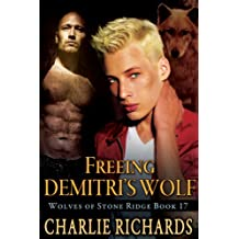 Freeing Demitri's Wolf (Wolves of Stone Ridge Book 17) (English Edition)