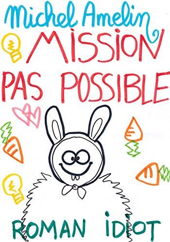 MISSION PAS POSSIBLE (HA ! HA ! HA ! t. 8) par Michel Amelin