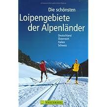 Die schönsten Loipengebiete der Alpenländer: Deutschland, Österreich, Italien, Schweiz