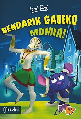 BENDARIK GABEKO MOMIA (Bat Pat Telebista) (Basque Edition) por ATLANTYCA S.P.A.