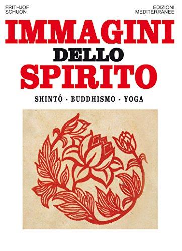 Immagini dello spirito: Shintô - Buddhismo - Yoga (Orizzonti dello spirito) (Italian Edition)