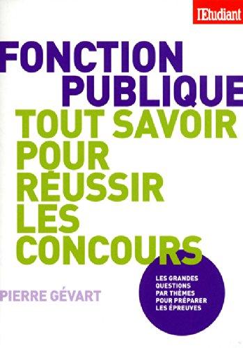TOUT SAVOIR SUR LA FONCTION PUBLIQUE POUR BRILLER AUX CONCOURS