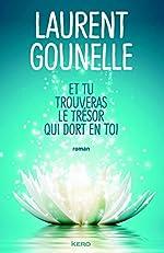 Et tu trouveras le trésor qui dort en toi de Laurent Gounelle