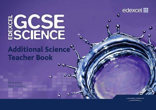 Edexcel GCSE Science: Additional Science Teacher Book (Edexcel GCSE Science 2011) by Mark Levesley (2011-06-29)