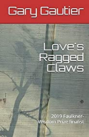Love's Ragged Claws (English Edit