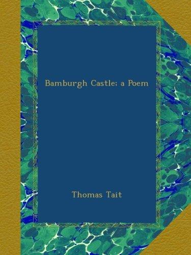 Bamburgh Castle; a Poem -