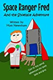 Space Ranger Fred and The Shoelace Adventure by Matthew Newnham