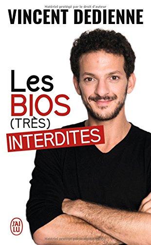 Les bios (très) interdites par Vincent Dedienne