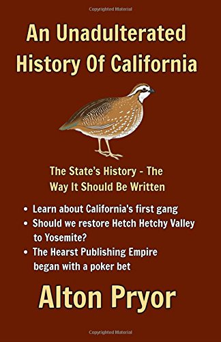an-unadulterated-history-of-california-the-states-history-the-way-it-should-be-written
