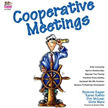 Cooperative Meetings: Charting the Voyage Toward a Community of Leaders and Learners by Michael Fullan (Foreword), Dr. Kagan Spencer (1-May-2004) Ring-bound