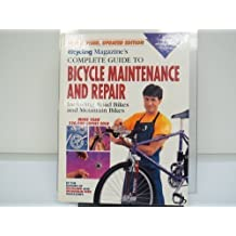 Bicycling Magazine's Complete Guide to Bicycle Maintenance and Repair: Including Road Bikes and Mountain Bikes (1994-10-03)