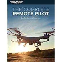 The Complete Remote Pilot (The Complete Pilot Series)