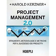 Project Management 2.0: Strumenti, metodologie e metriche per il successo dei progetti