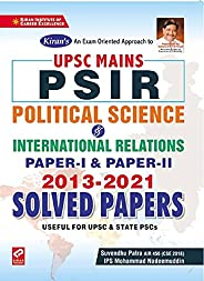 Kiran UPSC Mains PSIR (Political Science and International Relations) Paper-I and Paper-II 2013-2021 Solved Pa