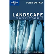 Lonely Planet Landscape Photography (How to) by Peter Eastway (2005-05-01)