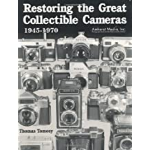 Restoring the Great Collectible Cameras 1945-1970