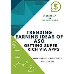 Trending earning ideas of ASO : GETTING SUPER RICH via Apps: App Store Optimization is in TREND (English Edition)