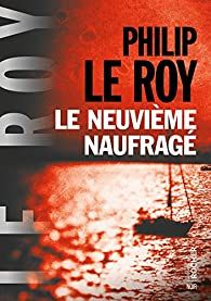 Le neuvième naufragé par Philip Le Roy