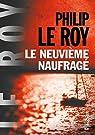 Le neuvième naufragé par Le Roy