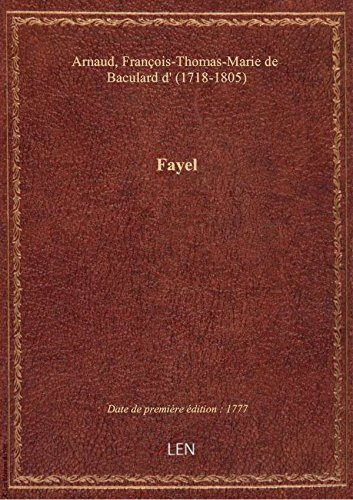 Fayel , tragdie, par M. d'Arnaud. Nouvelle dition