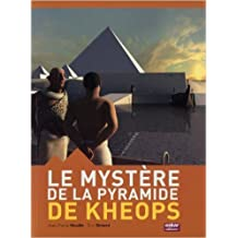 Le mystère de la pyramide de Kheops de Eric Simard,Jean-Pierre Houdin ( 22 mars 2011 )