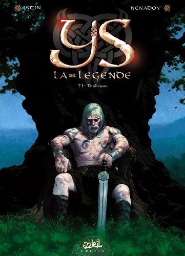 Ys La légende T01: Trahison par Jean-Luc Istin