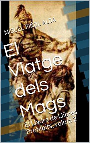 El Viatge dels Mags: El Lladre de Llibres Prohibits, volum 2 ...