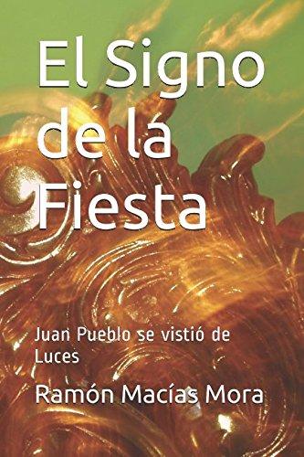 El Signo de la Fiesta: Juan Pueblo se vistió de Luces (Tauromaquia) por Ramón Macías Mora